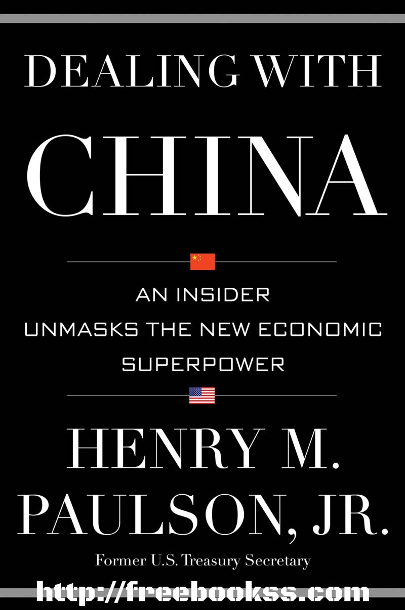 Download ebook Dealing with China: An Insider Unmasks the New Economic Superpower