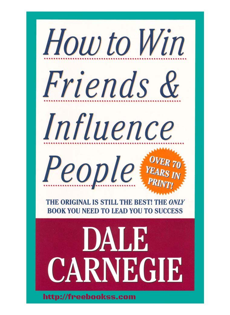 how win friends and influence people How to win friends & influence people [dale carnegie] on amazoncom free shipping on qualifying offers you can go after the job you want—and get it you can take the job you have—and.