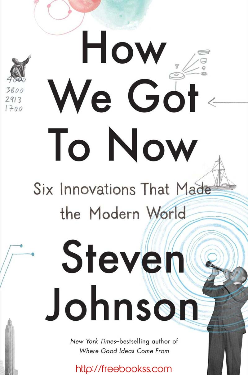Download ebook How We Got to Now