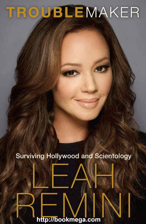 Download ebook Troublemaker: Surviving Hollywood and Scientology