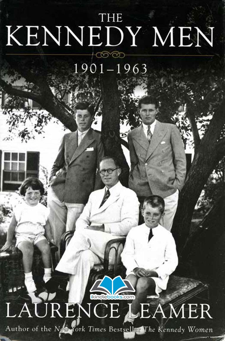 Download ebook The Kennedy Men: 1901-1963