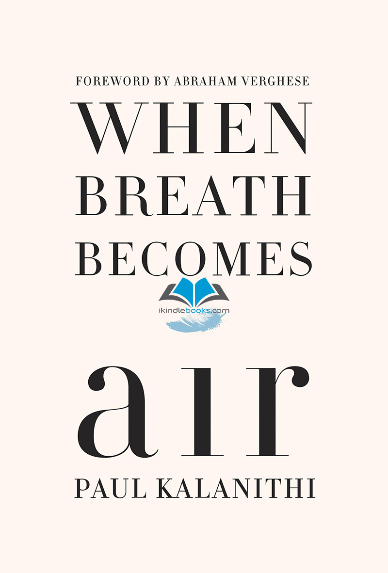 Download ebook When Breath Becomes Air