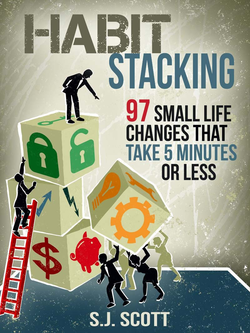 Download ebook Habit Stacking: 97 Small Life Changes That Take Five Minutes or Less