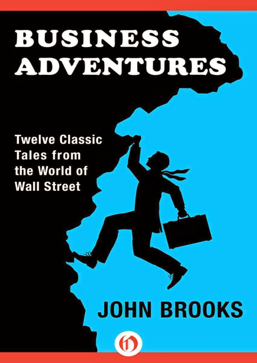 Download ebook Business Adventures: Twelve Classic Tales from the World of Wall Street