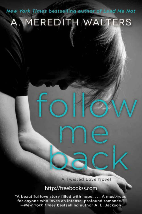 Download ebook Follow Me Back (Twisted Love #2)