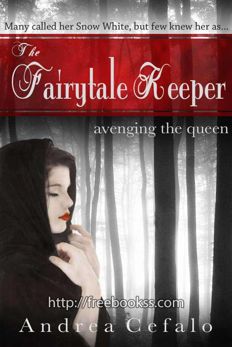 Download ebook The Fairytale Keeper: Avenging the Queen