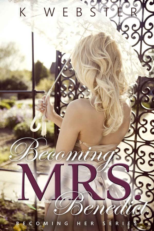 Download ebook Becoming Mrs. Benedict (Becoming Her Book 3)