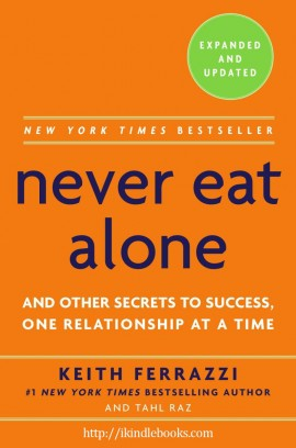 Never Eat Alone: And Other Secrets to Success, One Relationship at a Time ebook epub/mobi/pdf/azw3