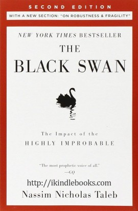 The Black Swan: The Impact of the Highly Improbable Fragility