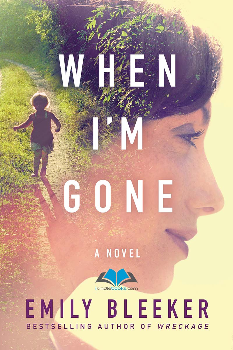 Download ebook When I'm Gone: A Novel