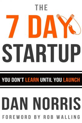 The 7 Day Startup: You Don't Learn Until You Launch ebook EPUB/PDF/PRC/MOBI/AZW3