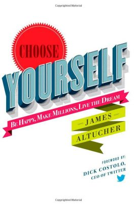 Choose Yourself ebook EPUB/PDF/PRC/MOBI/AZW3 by James Altucher
