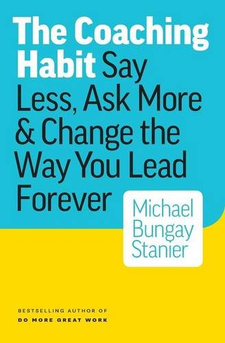 Download ebook The Coaching Habit