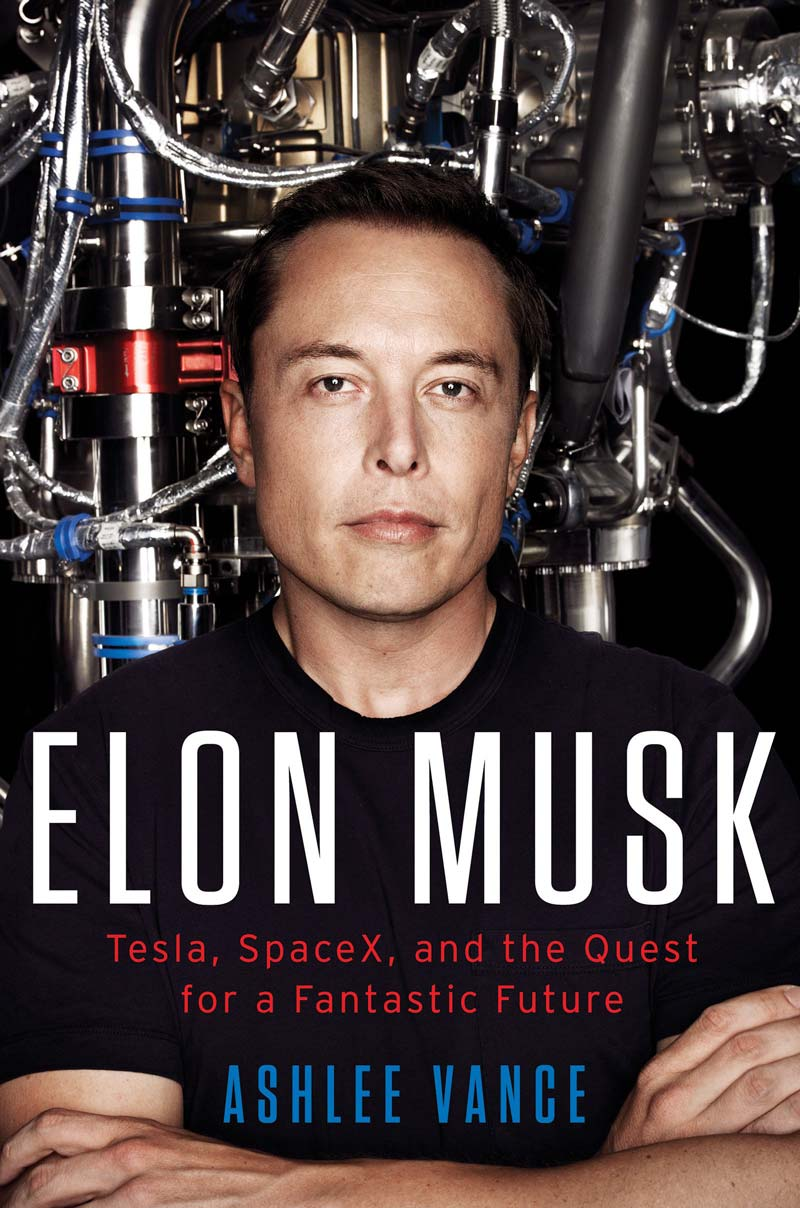 Download ebook Elon Musk: Tesla, SpaceX, and the Quest for a Fantastic Future