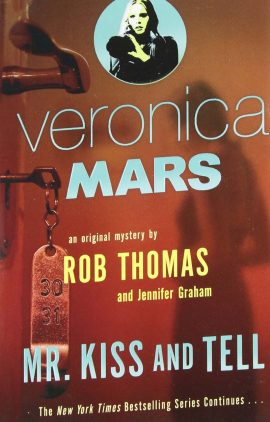 Veronica Mars #2: Mr. Kiss and Tell ebook EPUB/PDF/PRC/MOBI/AZW3 free download for Kindle, Mobile, Tablet, Laptop, PC, e-Reader. Author: Rob Thomas & Jennifer Graham