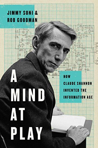Download ebook A Mind at Play: How Claude Shannon Invented the Information Age