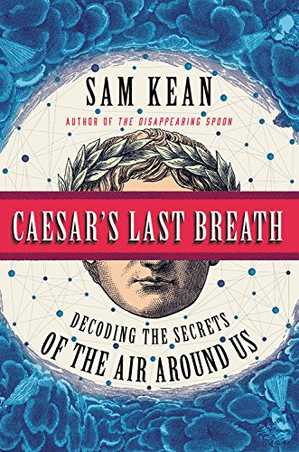 Download ebook Caesar's Last Breath: Decoding the Secrets of the Air Around Us