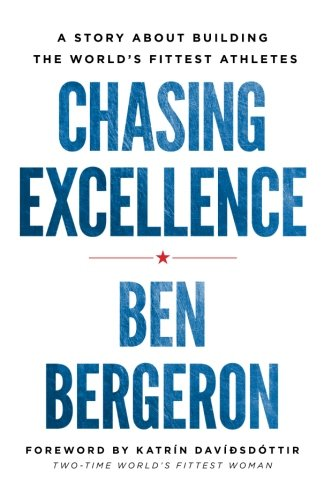 Download ebook Chasing Excellence: A Story About Building the World's Fittest Athletes