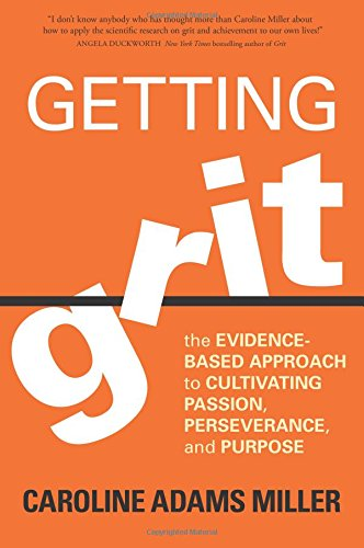 Download ebook Getting Grit: The Evidence-Based Approach to Cultivating Passion, Perseverance, and Purpose