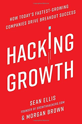 Download ebook Hacking Growth: How Today's Fastest-Growing Companies Drive Breakout Success