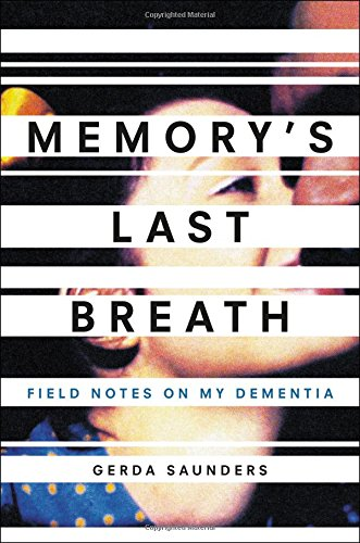 Download ebook Memory's Last Breath: Field Notes on My Dementia