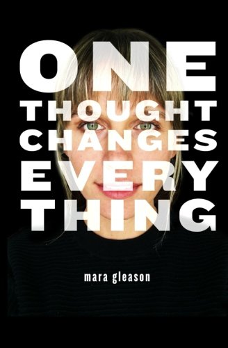 Download ebook One Thought Changes Everything
