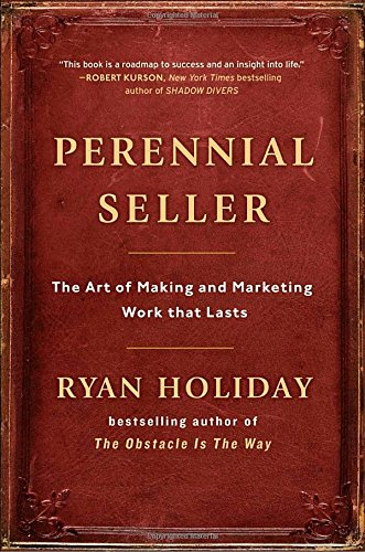 Download ebook Perennial Seller: The Art of Making and Marketing Work that Lasts
