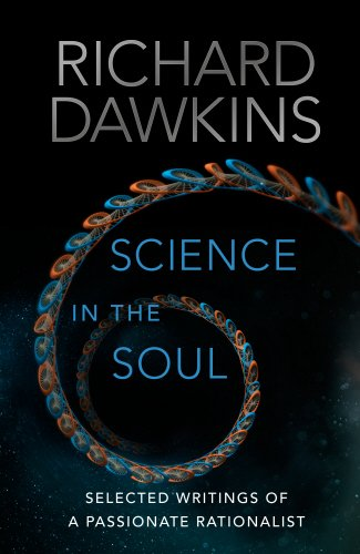 Download ebook Science in the Soul: Selected Writings of a Passionate Rationalist