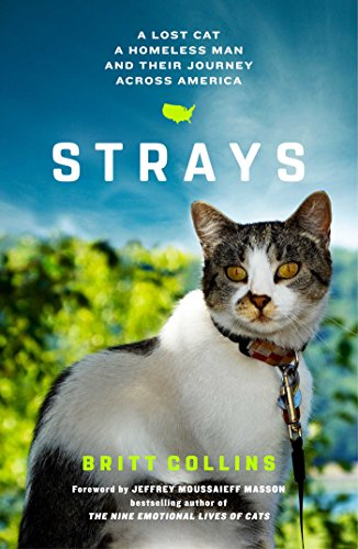 Download ebook Strays: A Lost Cat, a Homeless Man, and Their Journey Across America