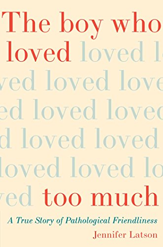 Download ebook The Boy Who Loved Too Much