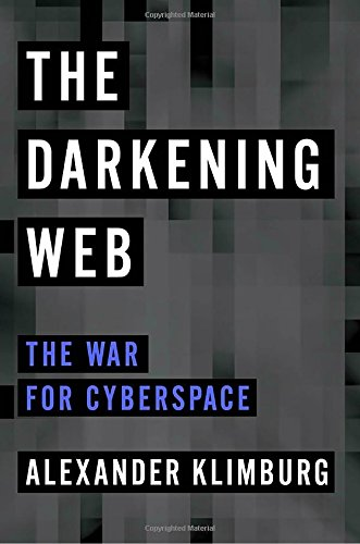 Download ebook The Darkening Web: The War for Cyberspace