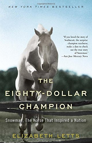 Download ebook The Eighty-Dollar Champion: Snowman, The Horse That Inspired a Nation