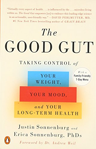 Download ebook The Good Gut: Taking Control of Your Weight, Your Mood, and Your Long-term Health