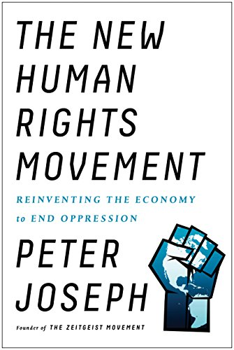 Download ebook The New Human Rights Movement: Reinventing the Economy to End Oppression