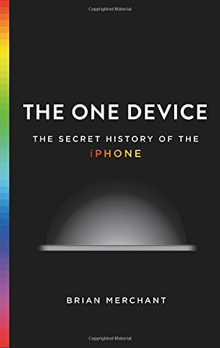 Download ebook The One Device: The Secret History of the iPhone