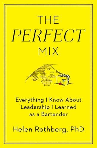 Download ebook The Perfect Mix: Everything I Know About Leadership I Learned as a Bartender