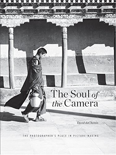 Download ebook The Soul of the Camera: The Photographer's Place in Picture-Making