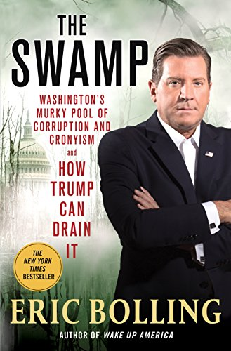 Download ebook The Swamp: Washington's Murky Pool of Corruption and Cronyism and How Trump Can Drain It