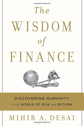 Download ebook The Wisdom of Finance: Discovering Humanity in the World of Risk and Return
