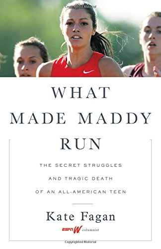 Download ebook What Made Maddy Run: The Secret Struggles and Tragic Death of an All-American Teen