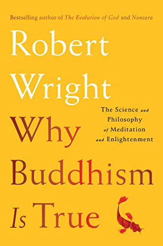 Download ebook Why Buddhism is True: The Science and Philosophy of Meditation and Enlightenment