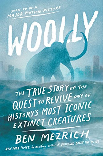 Download ebook Woolly: The True Story of the Quest to Revive One of History's Most Iconic Extinct Creatures