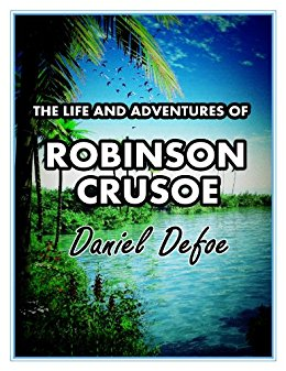 Download ebook The Life and Adventures of Robinson Crusoe