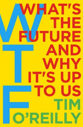 WTF?: What's the Future and Why It's Up to Us ebook epub/pdf/prc/mobi/azw3 download free