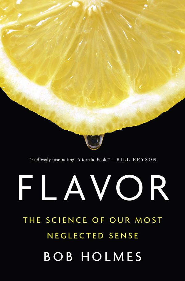 Download ebook Flavor: The Science of Our Most Neglected Sense