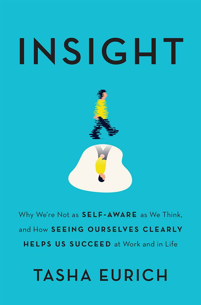 Download ebook Insight: Why We're Not as Self-Aware as We Think, and How Seeing Ourselves Clearly Helps Us Succeed at Work and in Life