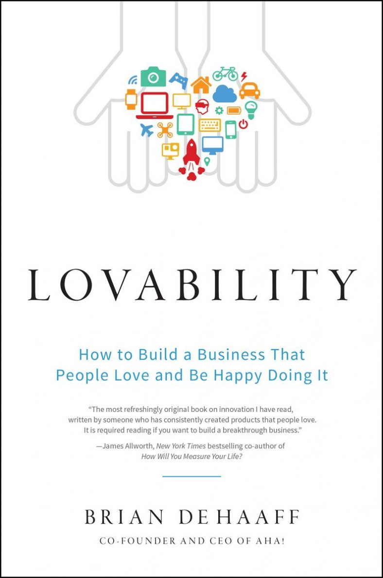 Download ebook Lovability: How to Build a Business That People Love and Be Happy Doing It