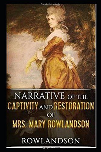 Download ebook Narrative of the Captivity and Restoration of Mrs. Mary Rowlandson