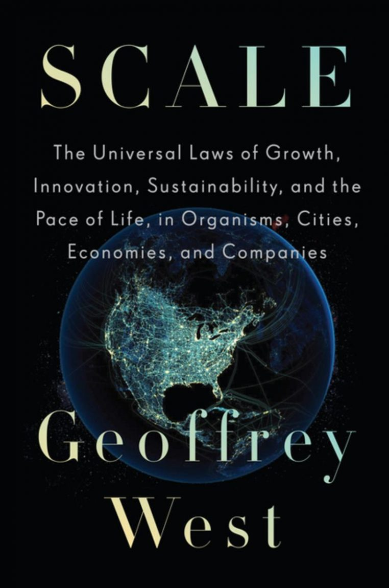 Download ebook Scale: The Universal Laws of Growth, Innovation, Sustainability, and the Pace of Life in Organisms, Cities, Economies, and Companies