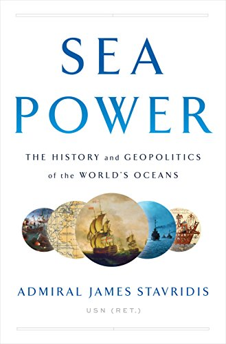 Download ebook Sea Power: The History and Geopolitics of the World's Oceans